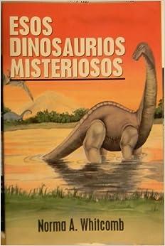 Book Esos Dinosaurios Misteriosos (Un Estudio Biblico para Niños, sus Padres, y sus Maestros)