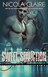 Sweet Seduction Surrender (Sweet Seduction, Book 4): A Love At First Sight Romantic Suspense Series