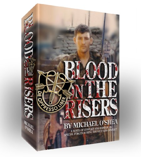 Blood on the Risers: A novel of Conflict and Survival in Special Forces during the Vietnam (Novello Riser)
