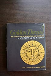 Golden Thread: 2500 Years of Solar Architecture and Technology