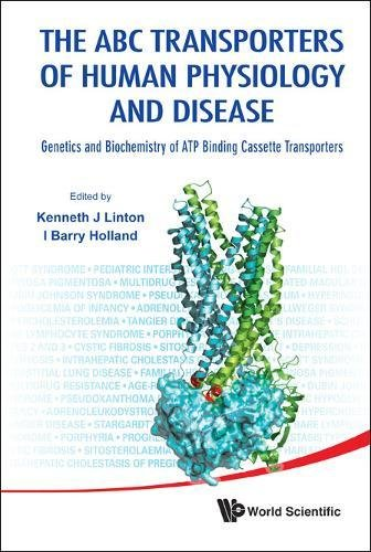(ABC Transporters of Human Physiology and Disease, The: Genetics and Biochemistry of Atp Binding Cassette Transporters)