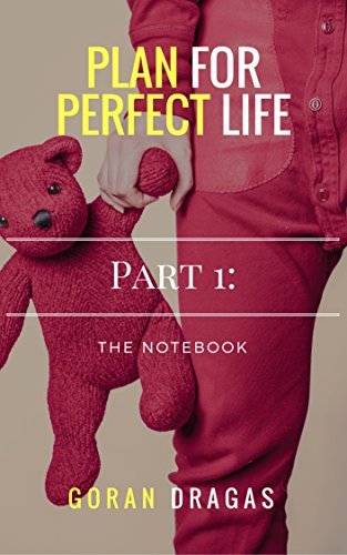 Plan For Perfect Life - Part 1: The Notebook (Kindle Single)
