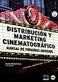 img - for Distribuci n y marketing cinematogr fico. Manual de primeros auxilios (eBook) (Spanish Edition) book / textbook / text book
