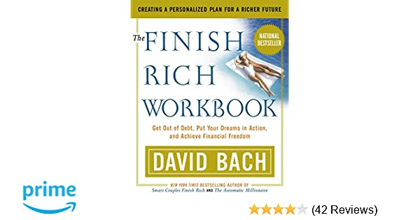 The Finish Rich Workbook: Creating a Personalized Plan for a