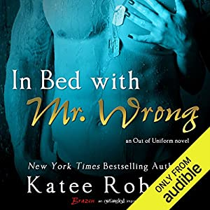 In Bed with Mr. Wrong Hörbuch