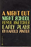 A Night Out; Night School; Revue Sketches : Early Plays, Pinter, Harold, 0394173104