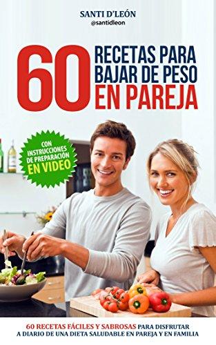 60 recetas para bajar de peso en pareja (Spanish Edition) by [d