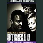 BBC Radio Shakespeare: Othello (Dramatized)   William Shakespeare
