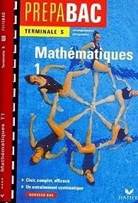 Terminale S - Mathématiques 1 (Enseignement obligatoire) par René Merckhoffer
