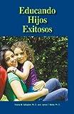 Educando Hijos Exitosos, Rosina Gallagher and James Webb, 091070791X