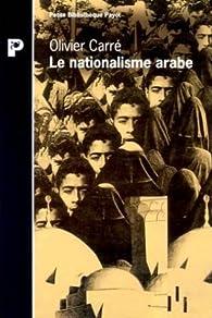 Le nationalisme arabe par Olivier Carré