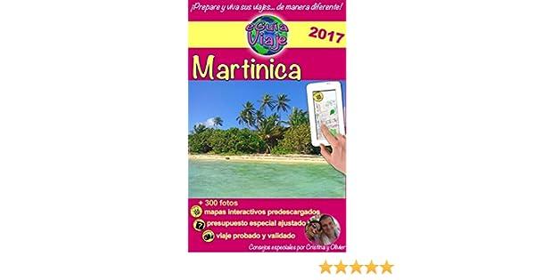 eGuía Viaje: Martinica: ¡Descubre esta maravillosa isla caribeña con playas paradisíacas, arena fina y agua turquesa, naturaleza exótica y otras maravillas! eBook: Rebière, Cristina, Rebière, Olivier, Rebière, Cristina: Amazon.es: Tienda Kindle