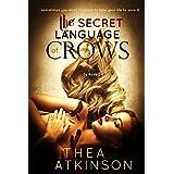 The Secret Language of Crows ~ Thea Atkinson