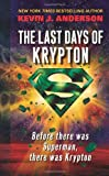 The Last Days of Krypton, Kevin J. Anderson, 0061340758