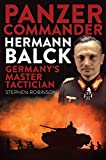Panzer Commander Hermann Balck: Germany's Master Tactician
