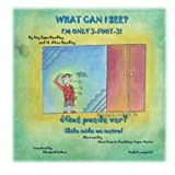 img - for What Can I see? I'm Only 3-Foot-3! book / textbook / text book