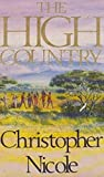 Front cover for the book The High Country by Christopher Nicole