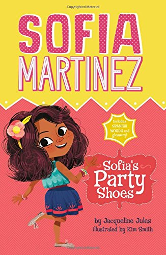 Sofia's Party Shoes (Sofia Martinez)