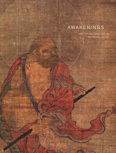 Awakenings: Zen Figure Painting in Medieval Japan by Gregory Levine (2007-05-28)
