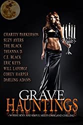 Grave Hauntings: Where Sexy and Sinful Meets Dark and Chilling