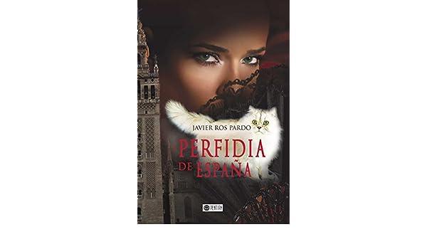 Perfidia de España eBook: Pardo, Javier Ros: Amazon.es: Tienda Kindle