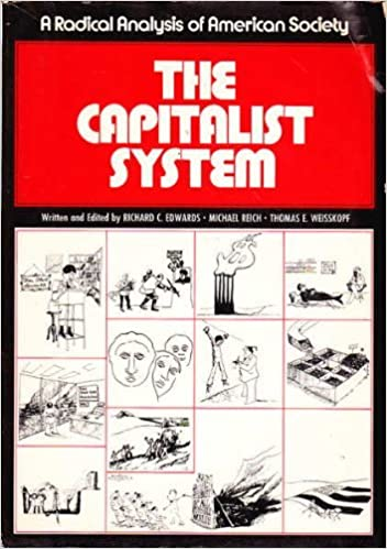 Book The Capitalist System: A Radical Analysis of American Society by Richard C. Edwards (1986-03-01)