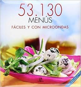 53, 130 Menus Faciles Y Con Microondas/ 53, 130 Easy and ...