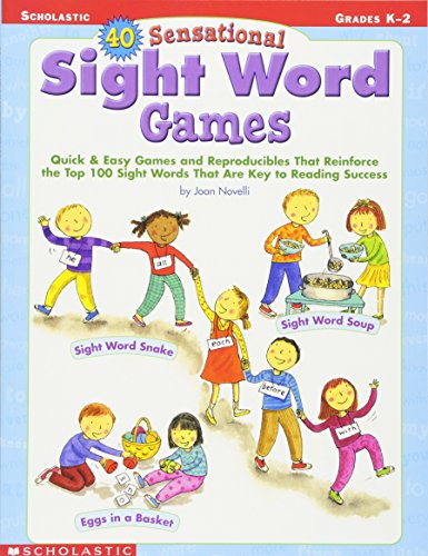 40 Sensational Sight Word Games: Quick & Easy Games and Reproducibles That Reinforce the Top 100 Sight Words That Are Key to Reading (Construction Reproducible Book)
