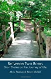 Between Two Bears, Alicia Stankay and Bruce Midkiff, 147911877X