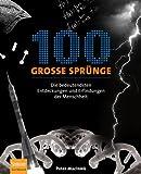 100 Große Sprünge : Die Bedeutendsten Entdeckungen und Erfindungen der Menschheit, Macinnis, Peter, 3827424887