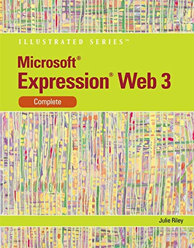 Microsoft Expression Web 3: Illustrated Complete (Available Titles Skills Assessment Manager (SAM) - Office 2010) (3 Expression Web)