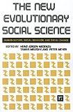 The New Evolutionary Social Science, Heinz-Jurgen Niedenzu, 159451397X