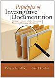Principles of Investigative Documentation : Creating a Uniform Style for Generating Reports and Packaging Information, Becnel, Philip and Krischke, Scott/James, 0398086974