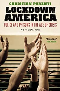 Lockdown America: Police and Prisons in the Age of Crisis from Verso