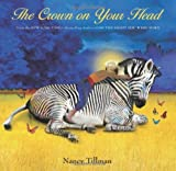 img - for Crown on Your Head, The by Nancy Tillman (2011-09-13) book / textbook / text book