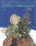 The Trees of the Dancing Goats, Patricia Polacco, 0689808623