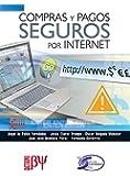 Compras y Pagos Seguros por Internet (Spanish Edition)