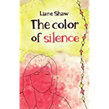 The Color of Silence by Liane Shaw (2013-02-01)