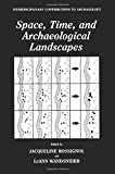Space, Time, and Archaeological Landscapes, , 1489924523