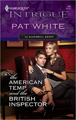 Book The American Temp and the British Inspector: The Blackwell Group (Harlequin Intrigue) by Pat White (2007-01-09)