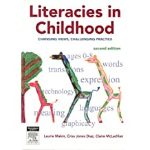 Literacies In Childhood: Changing Views, Challenging Practice