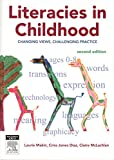 img - for Literacies In Childhood: Changing Views, Challenging Practice book / textbook / text book