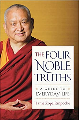 The Foundation of Buddhist Thought, Volume 1: The Four Noble Truths