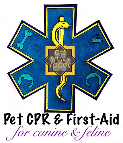 One Smart Pooch's Pet CPR & First-Aid: Cats and Dogs (Becoming The Trainer Book 1) by [Ortiz, Dana]