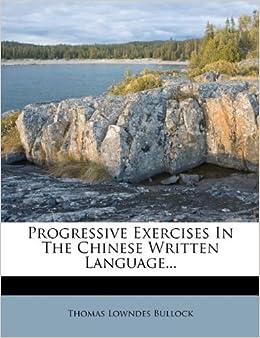 Progressive Exercises In The Chinese Written Language...
