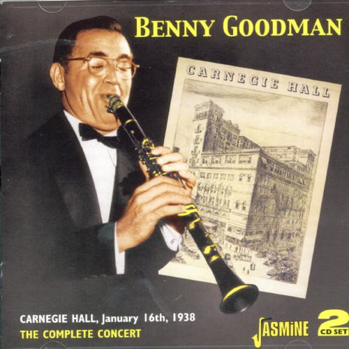 - Benny Goodman: The Complete Concert, Carnegie Hall, 1938
