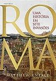 capa de Roma. Uma História em Sete Invasões