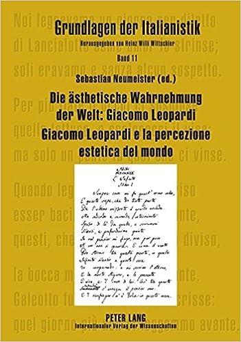 Die ästhetische Wahrnehmung der Welt: Giacomo Leopardi - Giacomo Leopardi e la percezione estetica del mondo (Grundlagen der Italianistik) (German and Italian Edition)
