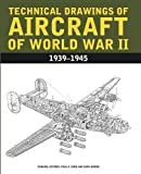 Aircraft Anatomy of World War II / Technical Drawings of Aircraft of World War II: 1939-1945