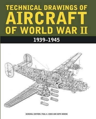 Aircraft Anatomy of World War II / Technical Drawings of Aircraft of World War II: 1939-1945 (World Aircraft Collection)